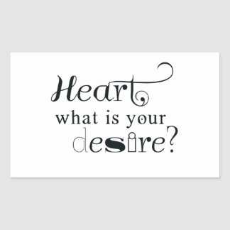 Heart, what is your desire?