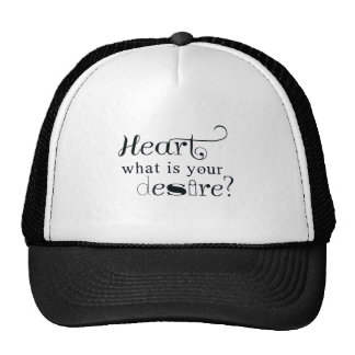 Heart, what is your desire? trucker hat