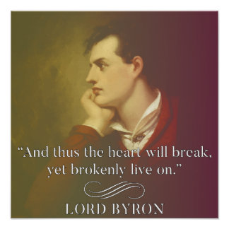 Heartbreak - Lord Byron Quote Poster