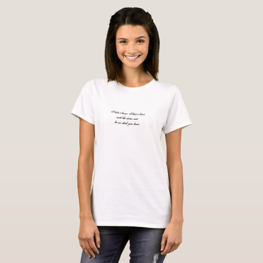 Heartbreak or love caution message T-shirt