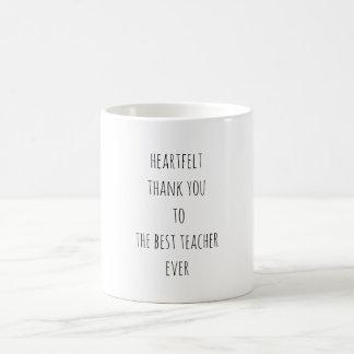 Heartfelt Thank You to The Best Teacher Ever Classic White Coffee Mug
