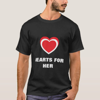 Hearts For Her T-Shirt