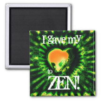heartZen5, I gave my, to, ZEN! Magnet