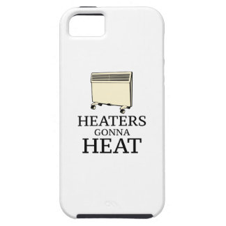 Heaters Gonna Heat iPhone 5 Case