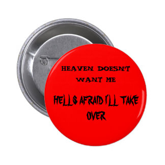HEAVEN DOSNT WANT ME BUTTONS