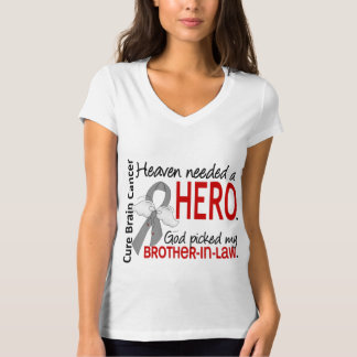 Heaven Needed a Hero Brain Cancer Brother-In-Law T-Shirt