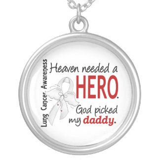 Heaven Needed A Hero Daddy Lung Cancer Silver Plated Necklace