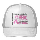 Heaven Needed A Hero Mom Breast Cancer Trucker Hats