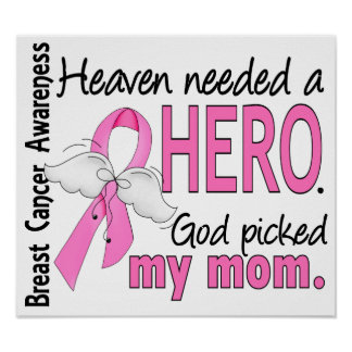 Heaven Needed A Hero Mom Breast Cancer Poster