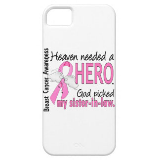 Heaven Needed A Hero Sister-In-Law Breast Cancer iPhone 5 Cases