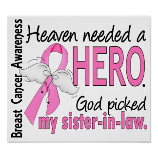 Heaven Needed A Hero Sister-In-Law Breast Cancer Poster