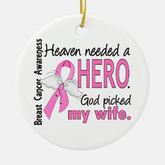 Heaven Needed A Hero Wife Breast Cancer Round Ceramic Ornament