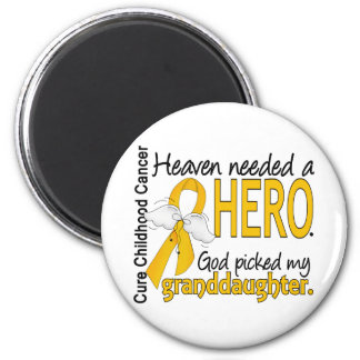 Heaven Needed Hero Granddaughter Childhood Cancer Magnet