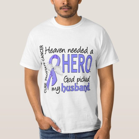 Heaven Needed Hero Prostate Cancer Husband T-Shirt