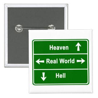 HEAVEN REAL WORLD HELL PIN