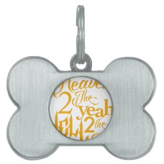 Heaven to the Yeah Pet ID Tags