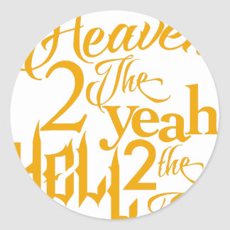 Heaven to the Yeah Round Sticker
