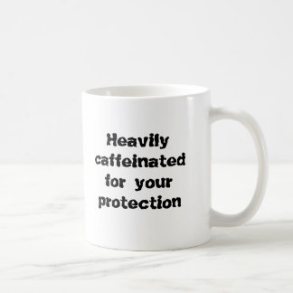 Heavily caffeinated for your protection coffee mug