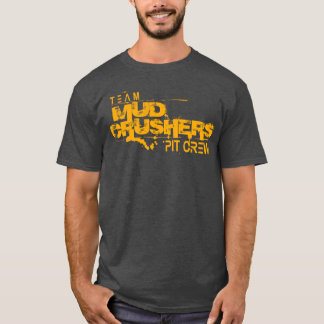 Heavy Duty Team Mud Crushers Pit Crew T-Shirt
