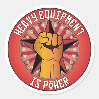 Heavy Equipment Is Power Round Sticker