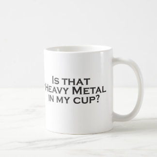 Heavy Metal in my Cup! Coffee Mug