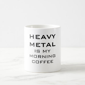 Heavy Metal Is My Morning Coffee Coffee Mug