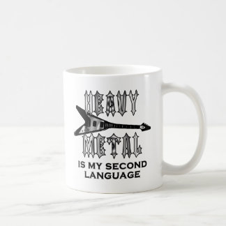 Heavy Metal  is my second language Coffee Mug