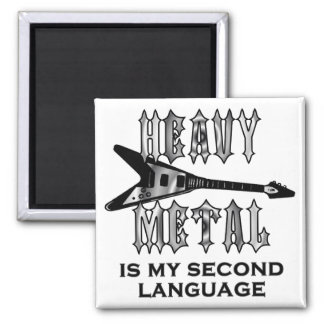 Heavy Metal  is my second language Square Magnet