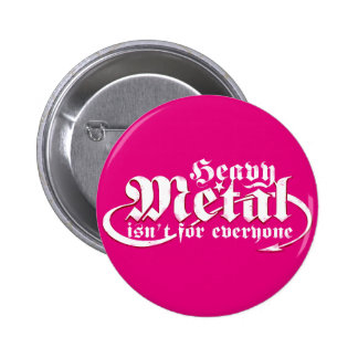 Heavy Metal isn't for everyone. ( White / pink ) 2 Inch Round Button