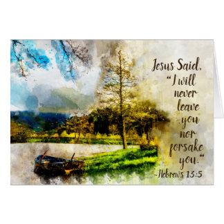 Hebrews 13:5 I will never leave you or forsake you Card
