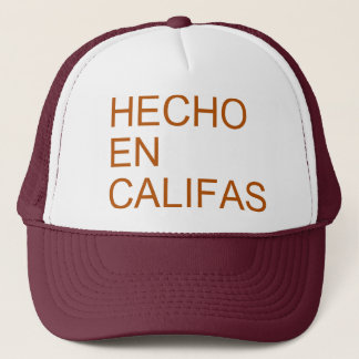 Hecho en Califas Trucker Hat