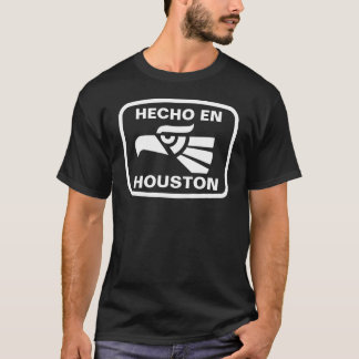 Hecho en Houston personalizado custom personalized T-Shirt