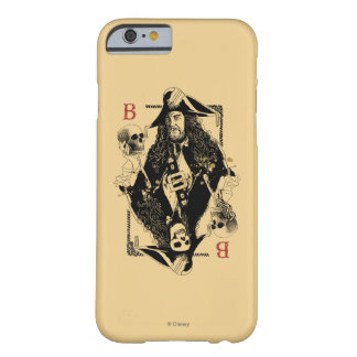 Hector Barbossa - Ruler Of The Seas Barely There iPhone 6 Case