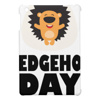 Hedgehog Day - Appreciation Day Case For The iPad Mini