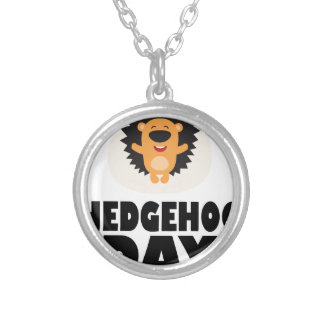 Hedgehog Day - Appreciation Day Silver Plated Necklace