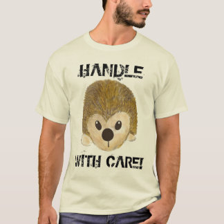 Hedgehog - Handle with Care T-Shirt