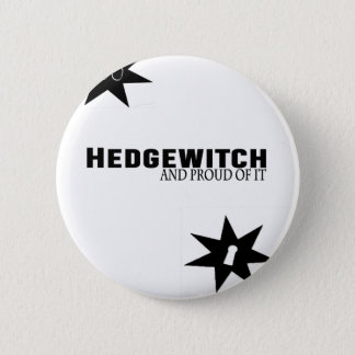Hedgewitch and Proud of It 2 Inch Round Button