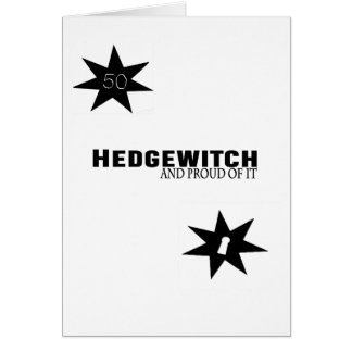Hedgewitch and Proud of It Card