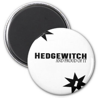 Hedgewitch and Proud of It Magnet