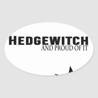 Hedgewitch and Proud of It Oval Sticker