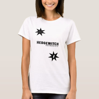 Hedgewitch and Proud of It T-Shirt