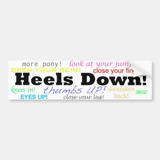 Heels Down! Bumper Sticker