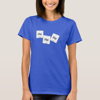 Hehehe Helium Laughing Gas Element Pun Shirt