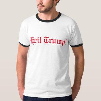Heil Trump! T-Shirt