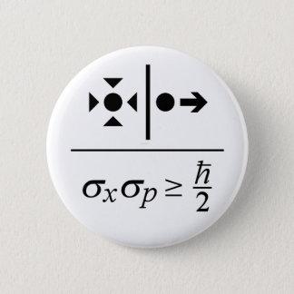 Heisenberg Uncertainty Principle 2 Inch Round Button