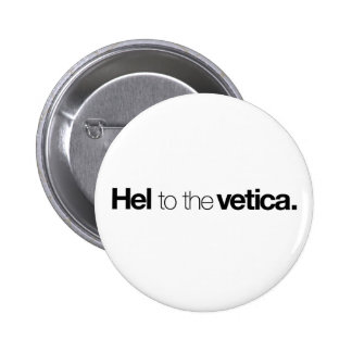 Hel to the vetica Button