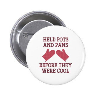 Held Pots And Pans 2 Inch Round Button