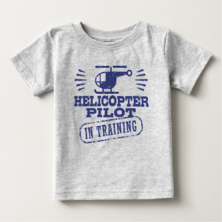 Helicopter Pilot In Training Baby T-Shirt