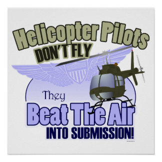 Helicopter Pilots Don't Fly... [OH-58] Posters