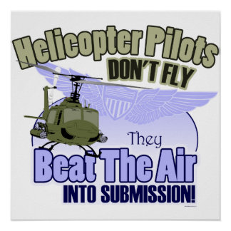 Helicopter Pilots Don't Fly [UH-1] Poster